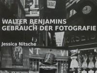 Walter Benjamins Gebrauch der Fotografie