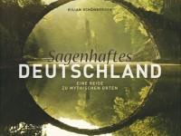 Sagenhaftes Deutschland von Kilian Schönberger