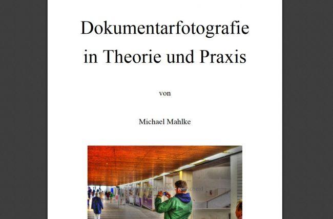 Dokumentarfotografie in Theorie und Praxis