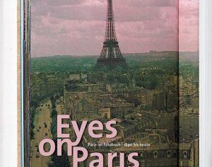 Eyes on Paris. Paris im Fotobuch 1890 bis heute