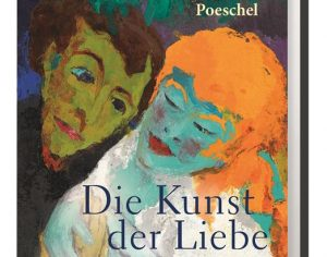 Die Kunst der Liebe. Meisterwerke aus 2000 Jahren von Sabine Poeschel