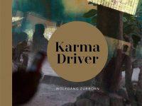 Karma Driver von Wolfgang Zurborn