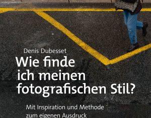 Wie finde ich meinen fotografischen Stil von Denis Dubesset